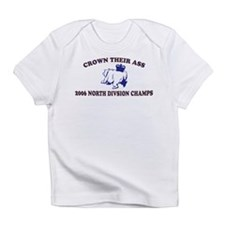 Crown Their Ass Champs Infant T-Shirt