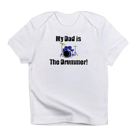My Dad is the Drummer Infant T-Shirt