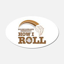 polish lowland sheepdog's how I roll Sticker (Oval