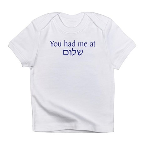 You had me at Shalom Infant T-Shirt