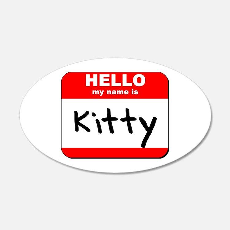 Hello my name is Kitty 20x12 Oval Wall Peel
