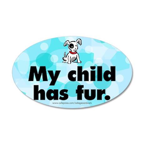 20x12 Oval Wall Peel. My child has fur (dog). Furk