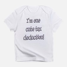 Cute Tax Deduct Infant T-Shirt