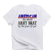 Army Brat By The Grace Of God Infant T-Shirt