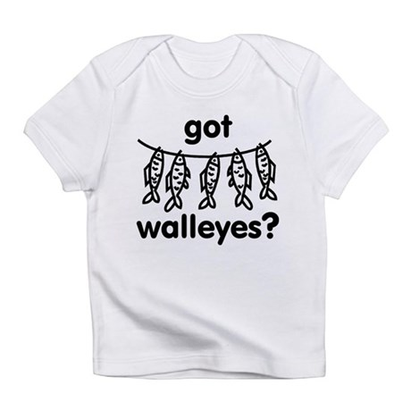 got walleye? Infant T-Shirt