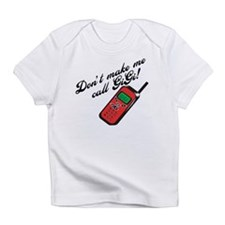 Don't Make Me Call Gigi! Funny Infant T-Shirt
