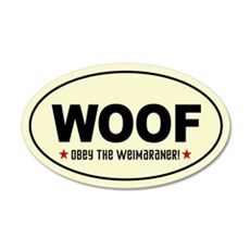 WOOF- Obey the Weimaraner! 20x12 Oval Wall Peel