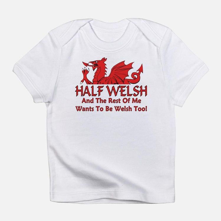 ...Half Welsh... Infant T-Shirt