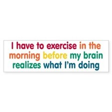 Early Morning Exercise Bumper Sticker