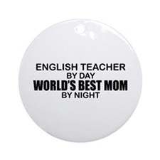World's Best Mom - ENGLISH TEACHER Ornament (Round