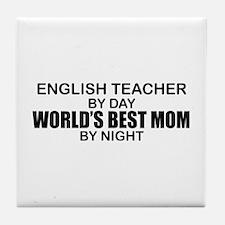 World's Best Mom - ENGLISH TEACHER Tile Coaster