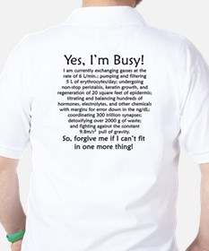 Yes, I'm Busy! T-Shirt