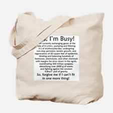 Yes, I'm Busy! Tote Bag