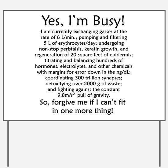 Yes, I'm Busy! Yard Sign