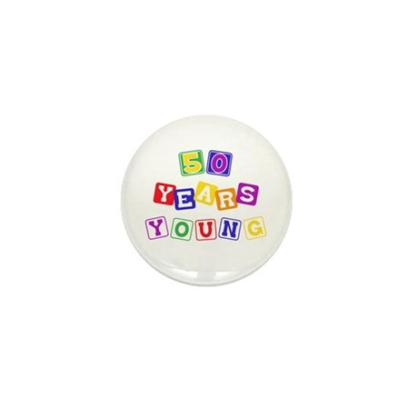50th birthday, 50 years young Mini Button (100 pac