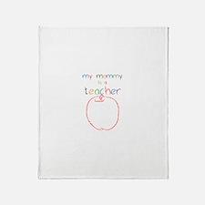 My Mommy-Teacher Throw Blanket