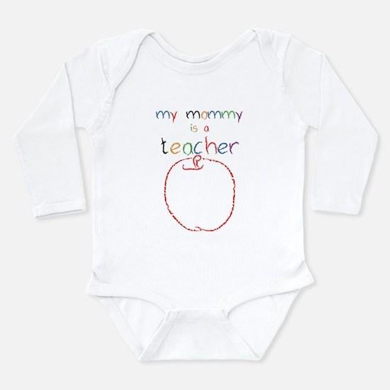 My Mommy-Teacher Long Sleeve Infant Bodysuit