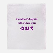 Anesthesiologists... Throw Blanket