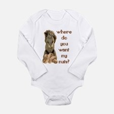 Where do you want my nuts? Long Sleeve Infant Body