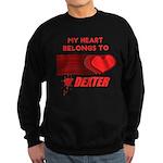 My Heart Belongs to Dexter Sweatshirt (dark)