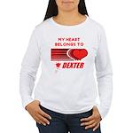 My Heart Belongs to Dexter Women's Long Sleeve T-S