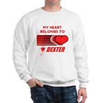 My Heart Belongs to Dexter Sweatshirt
