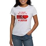 My Heart Belongs to Dexter Women's T-Shirt