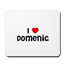 I * Domenic Mousepad