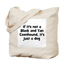If it's not a Black and Tan C Tote Bag