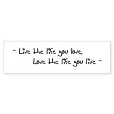 'Live The Life' Bumper Bumper Sticker