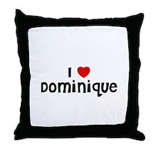 I * Dominique Throw Pillow