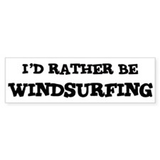 Rather be Windsurfing Bumper Bumper Sticker