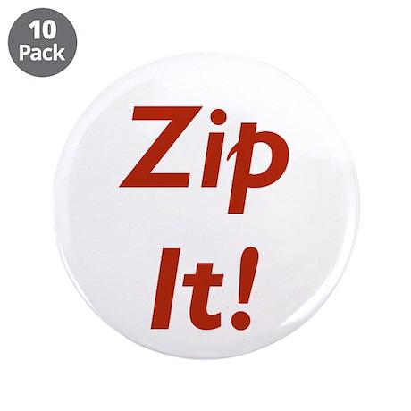 """Morton Downey Jr. 3.5"""" Zip It Button (10 pack"""