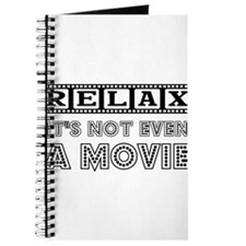 Relax: It's Not EVEN a Movie! Journal