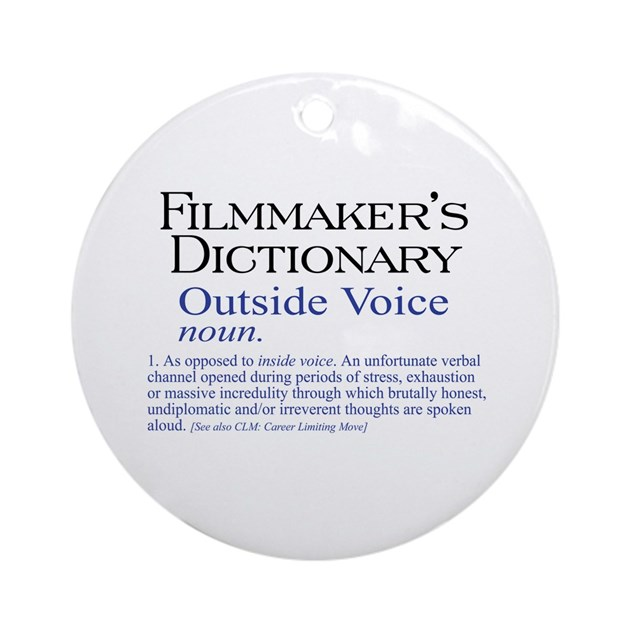 outside voice ornament round by filmmakertees