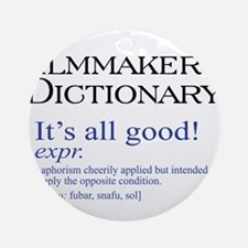 Film Dictionary: All Good! Ornament (Round)