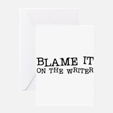 Blame it on the Writer Greeting Card