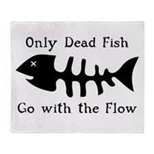 Only Dead Fish Throw Blanket