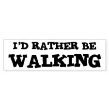 Rather be Walking Bumper Car Sticker