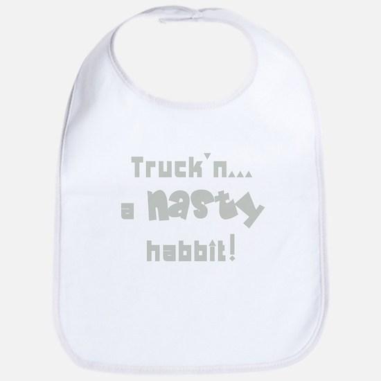 Truck'n, a NASTY habbit Bib