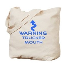 Warning, Trucker mouth Tote Bag