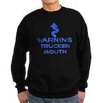 Warning, Trucker mouth Sweatshirt (dark)