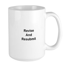 Revise and Resubmit Ceramic Mugs