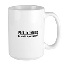 Ph.D. in training Mug