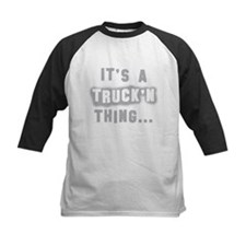 It's a Truck'n thing... Tee