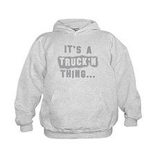 It's a Truck'n thing... Hoodie