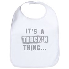 It's a Truck'n thing... Bib