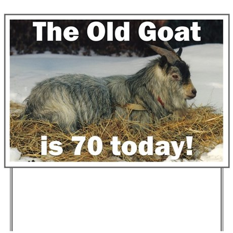 Old Goat is 70 Today Yard Sign