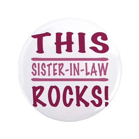 """This Sister-In-Law Rocks 3.5"""" Button"""