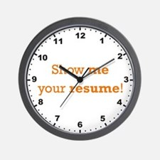 Show me your resume Wall Clock